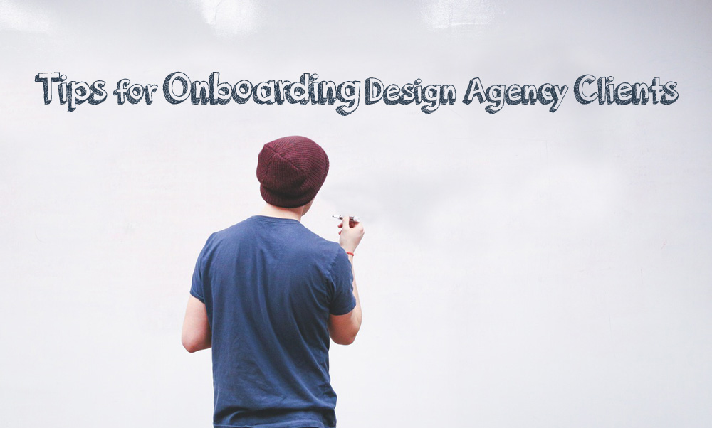 Tips for Onboarding Design Agency Clients